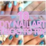 10 diy nail art tricks to try